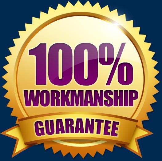 100% Workmanship Guarantee